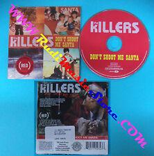CD Singolo The Killers Don't Shoot Me Santa B0010247-32 USA 2007 CARDSLEEVE(S28)