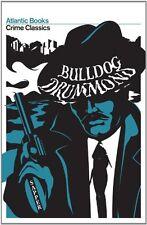 Bulldog Drummond: Crime Classics,H.C. McNeile,Sapper,Robert Giddings