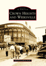 Crown Heights and Weeksville [Images of America] [NY] [Arcadia Publishing]