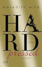 Hardpressed-verloren / Hard Bd. 2 von Meredith Wild (2016,Taschenbuch),UNGELESEN