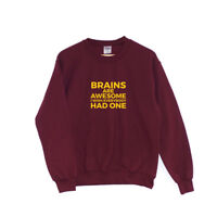 Brains Are Awesome | SWEATSHIRT - Joke Funny Text