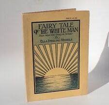 Fairy Tale of the White Man Ella Sterling Mighels 1915 Near Fine 1st Ed First