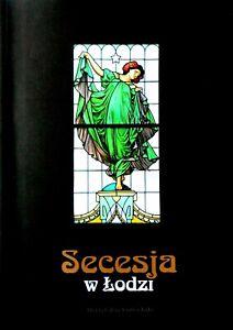 Secesja w Łodzi [Secession in Łódź]