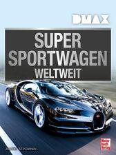 Supersportwagen weltweit Köstnick, Joachim M. DMAX