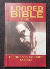 2008 LOADED BIBLE Book 1 Jesus vs Vampires Gospels SC VF 1st Print by Tim Seeley