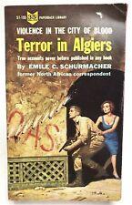 TERROR IN ALGIERS Emile C. Schurmacher PAPERBACK 51-155 Thriller 1ST Nonfiction