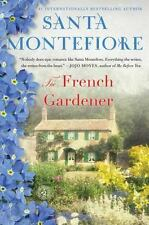 The French Gardener : A Novel by Santa Montefiore