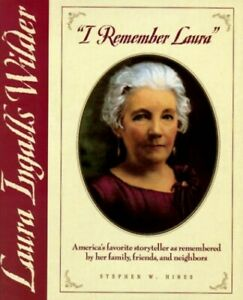 I Remember Laura: Laura Ingalls Wilder by Hines, Stephen W. Book The Cheap Fast
