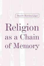 Religion as a Chain of Memory: By Daniele Hervieu-Leger