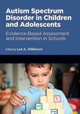 Autism Spectrum Disorder in Children and Adolescents : Evidence-Based...