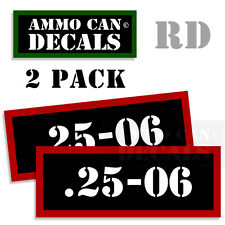 25-06  Ammo Decal Sticker bullet ARMY Gun Can Box safety Hunting 2 pack RD