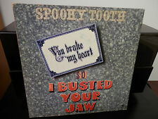 Spooky Tooth-You Broke My Heart So I Busted Your Jaw LP Excellent Copy