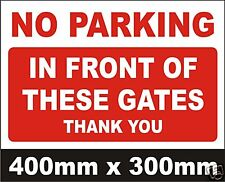 NO PARKING IN FRONT OF THESE GATES SIGN - LARGE
