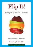 Flip it!. Strategies for the ESL Classroom by Lockwood, Robyn Brinks (Paperback