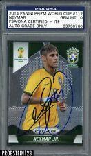 83730760 Neymar Signed 2014 Panini Prizm World Cup #112 PSA/DNA PSA 10 ITP AUTO