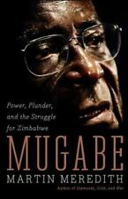 Mugabe : Power, Plunder, and the Struggle for Zimbabwe's Future by Martin Meredi