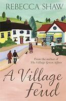 Very Good, A Village Feud (Turnham Malpas 12), Rebecca Shaw, Book