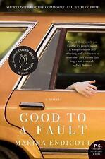 Good To A Fault: A Novel (p.S.): By Marina Endicott
