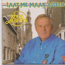 Koos Alberts-Laat Me Maar Alleen cd single