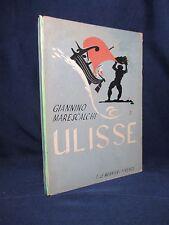 Giannino Marescalchi - Ulisse - Le Monnier 1943 llustrazioni di PIERO BERNARDINI