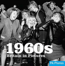 The 1960s: Britain in Pictures by Ammonite Press