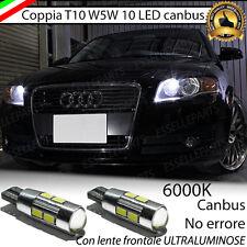 COPPIA LUCI DI POSIZIONE 10 LED PER AUDI A4 B7 8E T10 W5W CANBUS 100% NO ERRORE