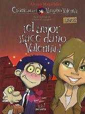 Vampiro Valentin 2. El amor hace dano, Valentin! (Cronicas del Vampiro Valentin)