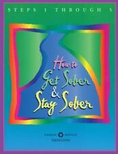 How to Get Sober and Stay Sober: Steps 1 Through 5-ExLibrary