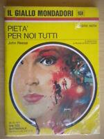 Pietà per noi tuttiReese JohnMondadori1970il giallo1134prima edizione seri