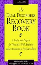 The Dual Disorders Recovery Book: A Twelve Step Program for Those of Us with Add