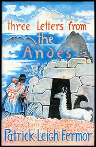 Patrick Leigh Fermor: Three letters from the Andes; 1st ed., signed, near-mint