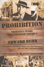 Prohibition : Thirteen Years That Changed America by Edward Behr (2011,...