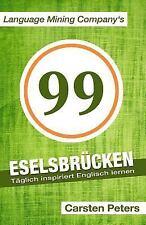 99 Eselsbrücken : Täglich Inspiriert Englisch Lernen by Carsten Peters (2014,...