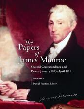 The Papers of James Monroe, Volume 5 by Daniel Preston (2014, Hardcover)