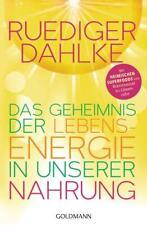 Das Geheimnis der Lebensenergie in unserer Nahrung   Ruediger Dahlke   2020
