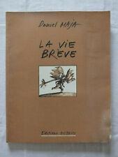 Daniel Maja - la vie Brève - EO Octavo 1994 - dédicacé