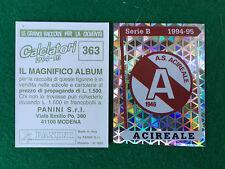 CALCIATORI 1994-95 94-1995 n 363 ACIREALE SCUDETTO Figurina Sticker Panini (NEW)