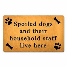 Clz Mat Welcome Mats (Spoiled Dogs and Their Household Staff Live Here)