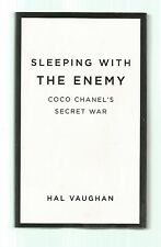 Sleeping With the Enemy Coco Chanel's Secret War, Hal Vaughan, 1st edt hardcover
