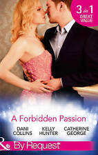 Hunter, Kelly, George, Catherine, Collins, Dani, A Forbidden Passion (By Request