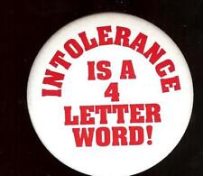 INTOLERANCE is a 4 LETTER WORD old pin Anti HATE Crime pinback button
