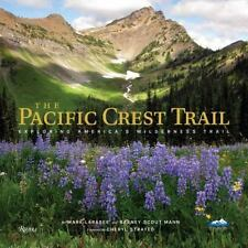 The Pacific Crest Trail : Exploring America's Wilderness Trail by Mark...