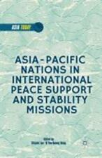 Asia Today: Asia-Pacific Nations in International Peace Support and Stability...