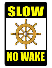 NO WAKE Sign BOATING SLOW DOWN SIGN QUALITY NO RUST ALUMINUM FULL COLOR BB#462