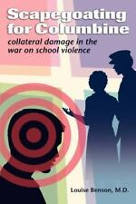 Scapegoating for Columbine: Collateral Damage in the War on School-ExLibrary
