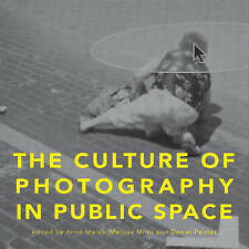 Culture of Photography in Public Space by Intellect Books (Paperback, 2015)
