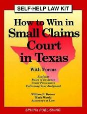 How to Win in Small Claims Court in Texas: With Forms (Take the Law Into Your ..