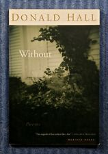 Without: Poems by Donald Hall1999 PB