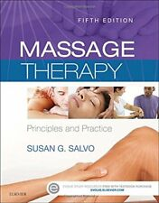 Massage Therapy : Principles and Practice by Susan G. Salvo (2015, Paperback)