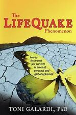 The LifeQuake Phenomenon: How to Thrive (Not Just Survive) in Times of Personal